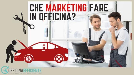 Che Marketing fare in Officina